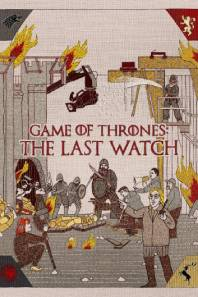 "Poster for the movie ""Game of Thrones: The Last Watch"""