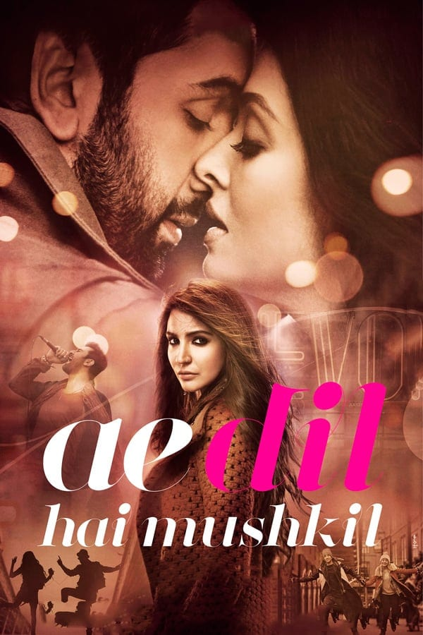 "Poster for the movie ""Ae Dil Hai Mushkil"""